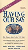 Having Our Say, Sarah L. Delany and A. Elizabeth Delany, 078075350X