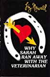 Why Sarah Ran Away with the Veterinarian, Liz Newell, 1877946451