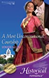 Front cover for the book A Most Unconventional Courtship by Louise Allen