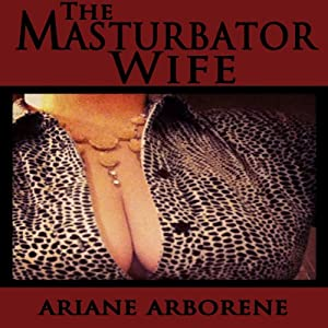 The Masturbator Wife Audiobook