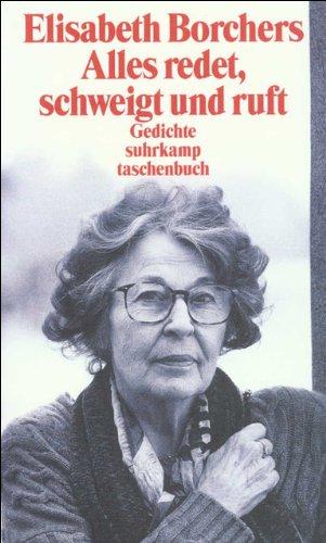 Alles redet, schweigt und ruft: Gesammelte Gedichte (suhrkamp taschenbuch)