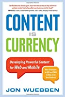 Content is Currency: Developing Powerful Content for Web and Mobile Front Cover