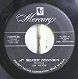 Jim Wilson 45 RPM My Greatest Possession / Thank You Lord For Dinner