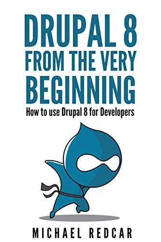 DRUPAL 8 FROM THE VERY BEGINNING
