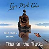 Peter Jones Presents Tiger On The Tracks