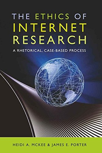 The Ethics of Internet Research: A Rhetorical, Case-Based Process (Digital Formations) by Peter Lang Inc., International Academic Publishers