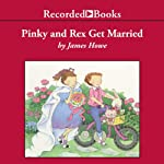 Pinky and Rex Get Married | James Howe
