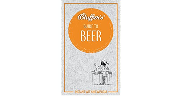 The Bluffers Guide to Beer (The Bluffers Guides)