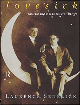 Lovesick: Modernist Plays of Same-sex Love, 1894-1925