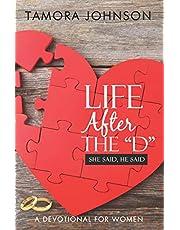 "Life After the ""D"": She Said, He Said"