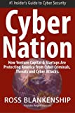 img - for Cyber Nation: How Venture Capital & Startups Are Protecting America from Cyber Criminals, Threats and Cyber Attacks. book / textbook / text book