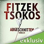 Abgeschnitten | Sebastian Fitzek,Michael Tsokos