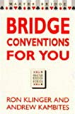 Bridge Conventions for You, Ron Klinger and Andrew Kambites, 0575058153