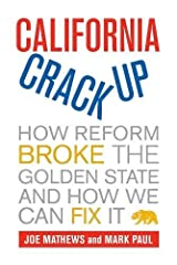 California Crackup: How Reform Broke the Golden State and How We Can Fix It Paperback