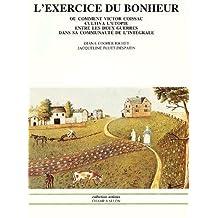 Exercice du bonheur (L'): Comment Victor Coissac cultiva l'utopie