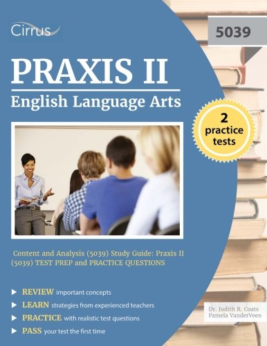 Praxis II English Language Arts: Content and Analysis (5039) Study Guide: Praxis II (5039) Test Prep and Practice Questions