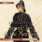Jeeves: Joy in the Morning: A BBC Full-Cast Radio Drama (BBC Radio)