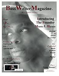 BossWriter Magazine: Introducing The Founder: Montice L. Harmon (Volume 1)