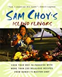 img - for Sam Choy's Island Flavors book / textbook / text book