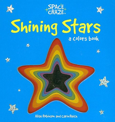 Shining Stars: A Colors Book (Space Craze)