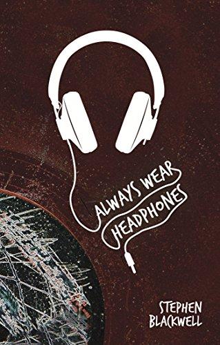 Always Wear Headphones