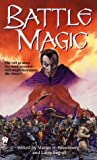 Battle Magic, John DeChancie and Josepha Sherman, 0886778204