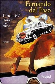 Linda 67 : histoire d'un crime par Fernando del Paso