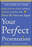 img - for Your Perfect Presentation: Speak in Front of Any Audience Anytime Anywhere and Never Be Nervous Again (Business Books) book / textbook / text book