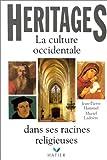 Héritages : La Culture occidentale dans ses racines religieuses