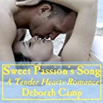 Sweet Passion's Song: A Tender Hearts Romance | Deborah Camp