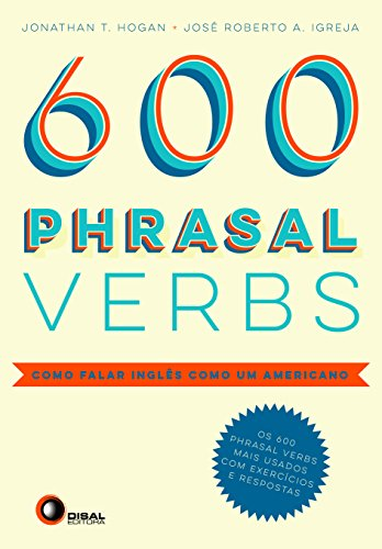 Phrasal Verbs. Como Falar Inglês Como Um Americano - Volume 1