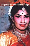 Stigmas of the Tamil Stage, Susan Seizer, 0822334437