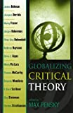 img - for Globalizing Critical Theory (New Critical Theory) book / textbook / text book