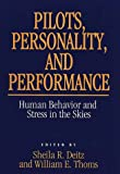 Pilots, Personality, and Performance, Shelia R Deitz, William E. Thoms, 0899305776