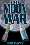 The Moon War, Bob Davey, 1480187216