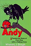 play dough 20 - Andy: Twenty-Four Years of Foul Play with a Talking Crow