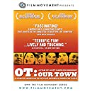 OT:OUR TOWN. A Famous American Play in an Infamous American Town
