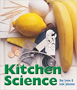 Kitchen Science: Shar Levine, Leslie Johnstone: 9781402722325 ...