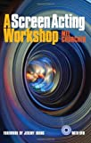 A Screen Acting Workshop (with DVD)