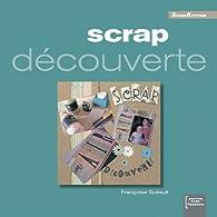 Scrap découverte par Françoise Guirault
