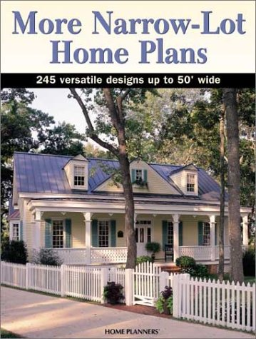 More Narrow-Lot Home Plans: 245 Versatile Designs Up to 50 Feet Wide PDF