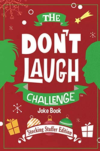 The Don't Laugh Challenge - Stocking Stuffer Edition: The LOL Joke Book Contest for Boys and Girls Ages 6, 7, 8, 9, 10, and 11 Years Old - a Stocking Stuffer Goodie for Kids]()