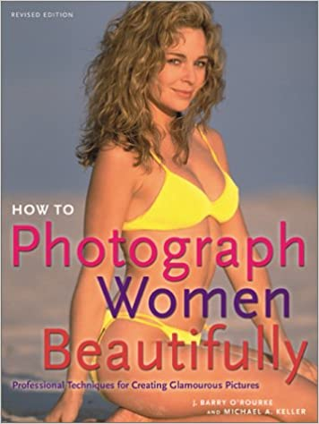 Book How to Photograph Women Beautifully: Professional Techniques for Creating Glamourous Pictures