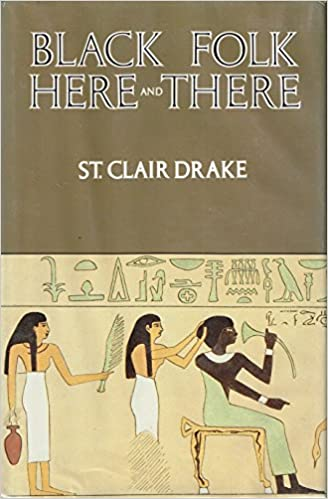 Black Folk Here And There An Essay In History And Anthropology  Black Folk Here And There An Essay In History And Anthropology Afroamerican  Culture  Society St Clair Drake  Amazoncom Books
