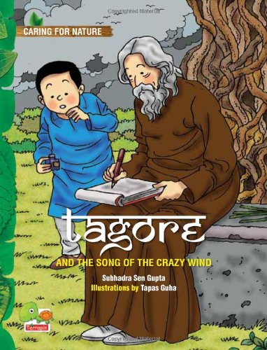 Tagore and the Song of the Crazy Wind (A Story That Celebrates Nature) (Caring for Nature)