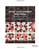 Adult Development and Aging: Biopsychosocial Perspectives, Sixth Edition: Biopsychosocial Perspectives