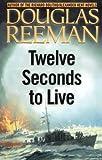 Twelve Seconds to Live, Douglas Reeman, 1590130448