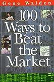 100 Ways to Beat the Market, Gene Walden, 0793128544