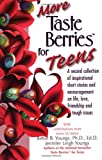 More Taste Berries for Teens, Bettie B. Youngs and Jennifer Leigh Youngs, 155874813X