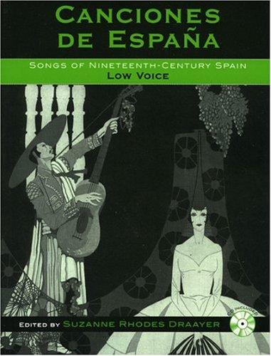 Canciones de España: Songs of Nineteenth-Century Spain: Low Voice